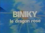 Biniky le Dragon Rose